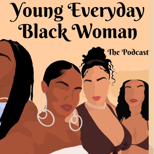 Young Everyday Black Woman Podcast