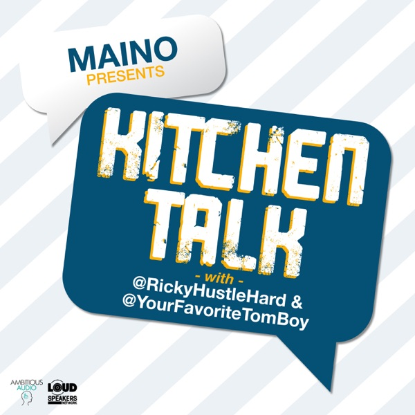 Maino Presents: Kitchen Talk