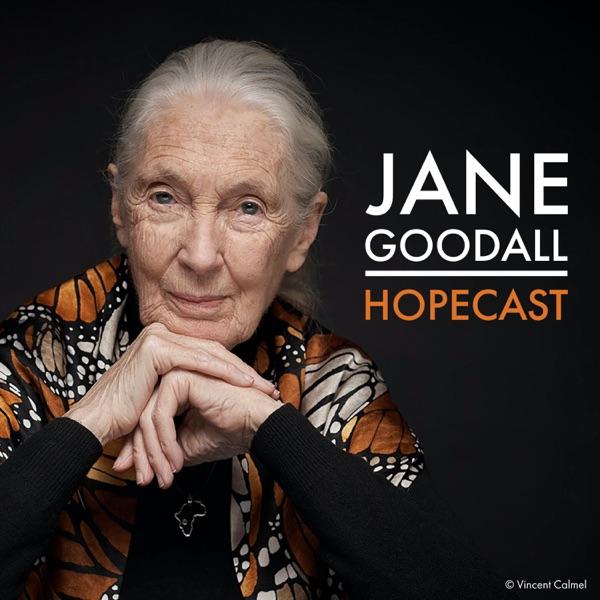 The Jane Goodall Hopecast