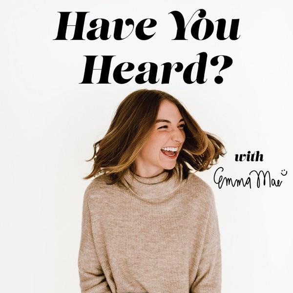 Have You Heard? with Emma Mae Jenkins