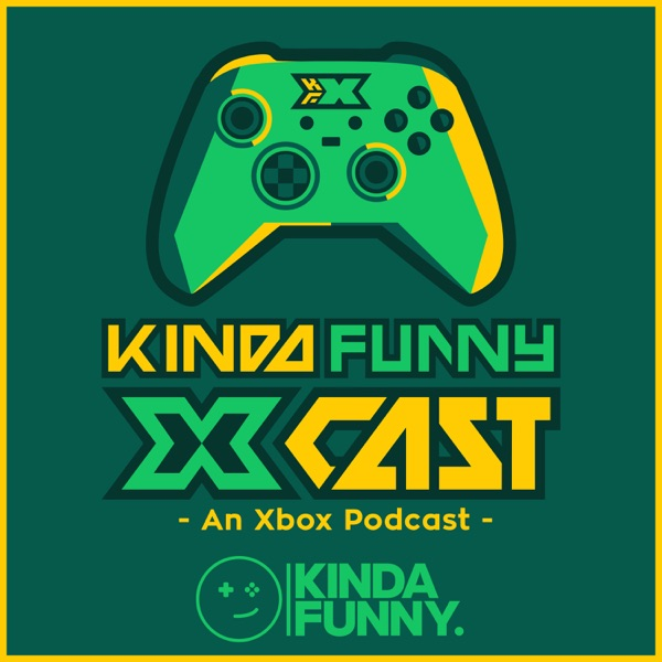 Kinda Funny Xcast: Xbox Podcast