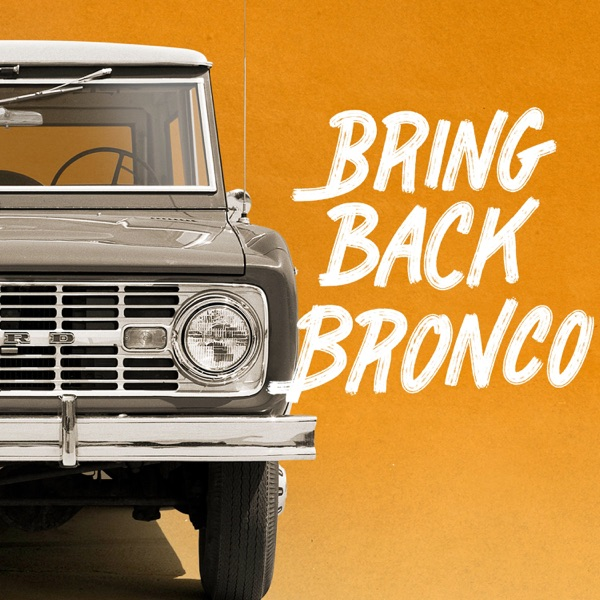 Bring Back Bronco: The Untold Story