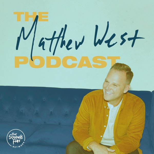 The Matthew West Podcast