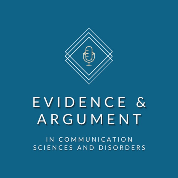 Evidence and Argument in Communication Sciences and Disorders