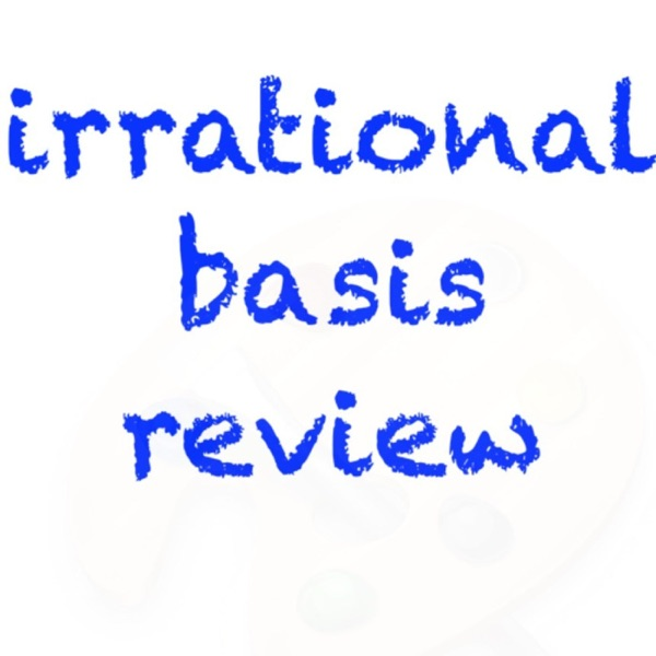 Irrational Basis Review