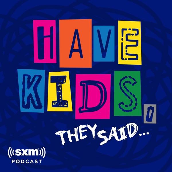 Have Kids, They Said…