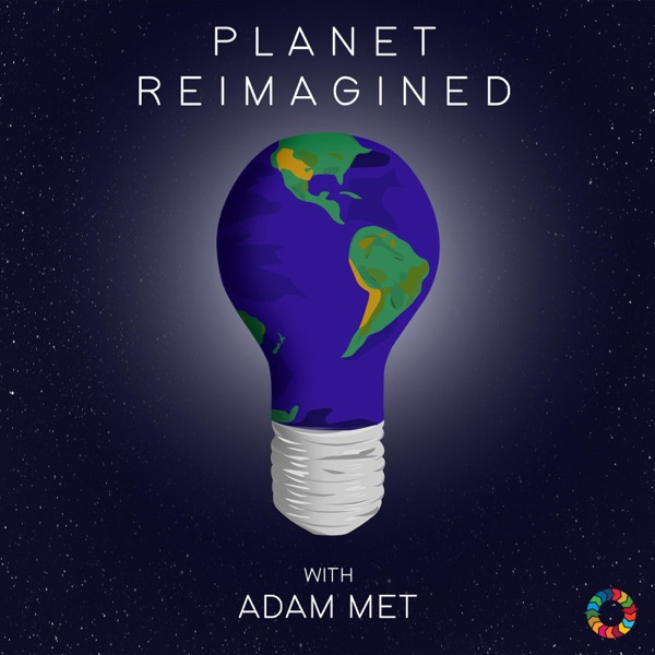 Planet Reimagined with Adam Met