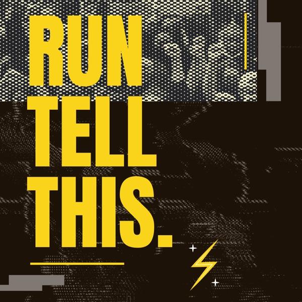 Run Tell This