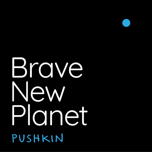 Brave New Planet