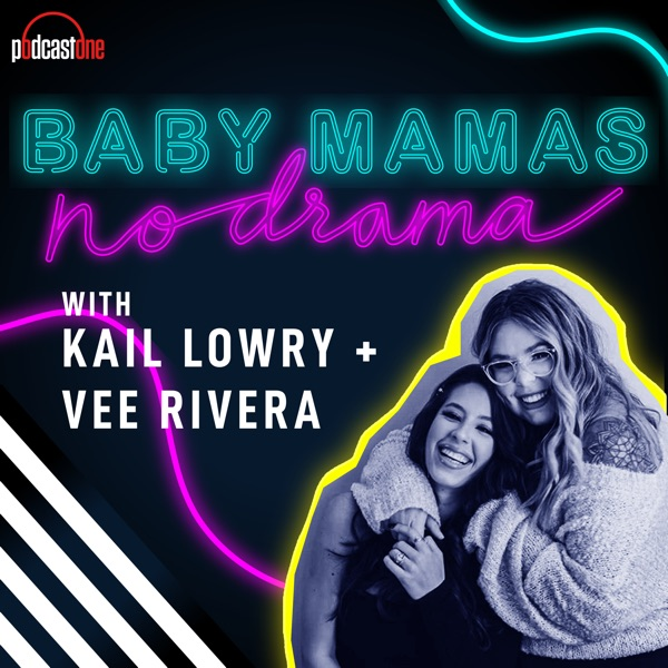 Baby Mamas No Drama with Kail Lowry & Vee Rivera