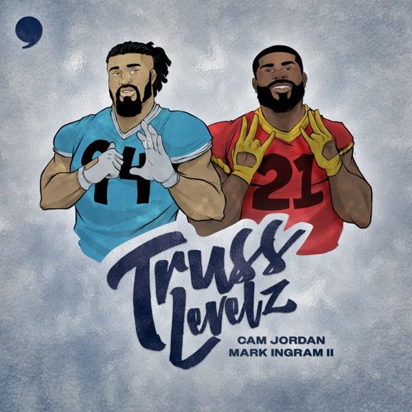 Truss Levelz w/ Cam Jordan & Mark Ingram