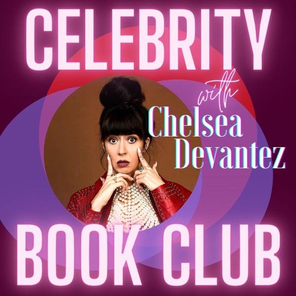 Celebrity Book Club with Chelsea Devantez