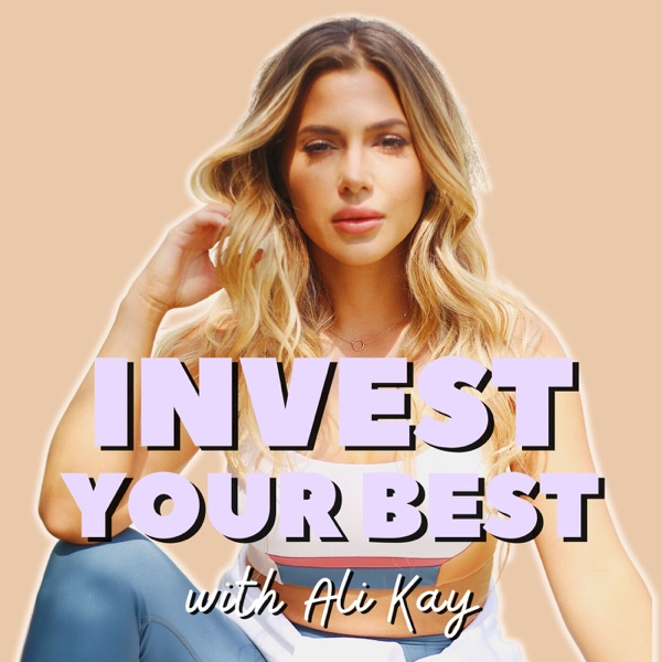 Invest Your Best with Ali Kay