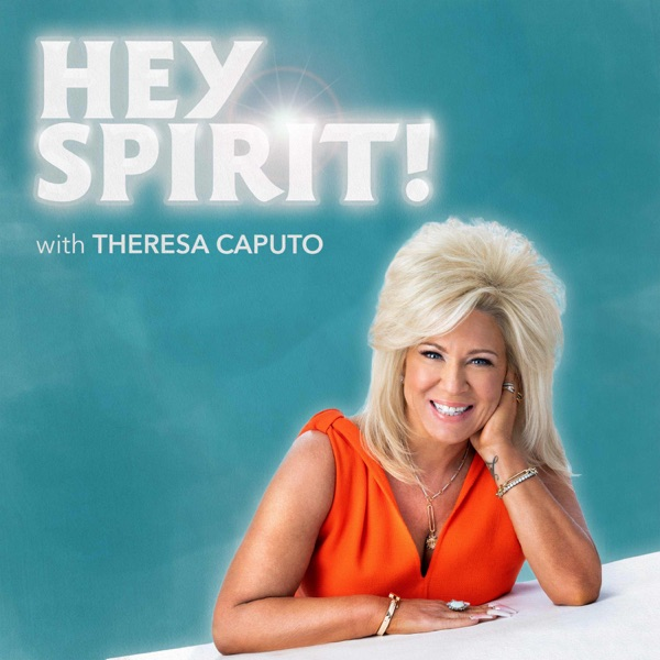 Hey Spirit! With Theresa Caputo