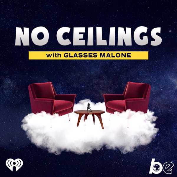 No Ceilings with Glasses Malone