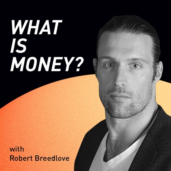 "The ""What is Money?"" Show"