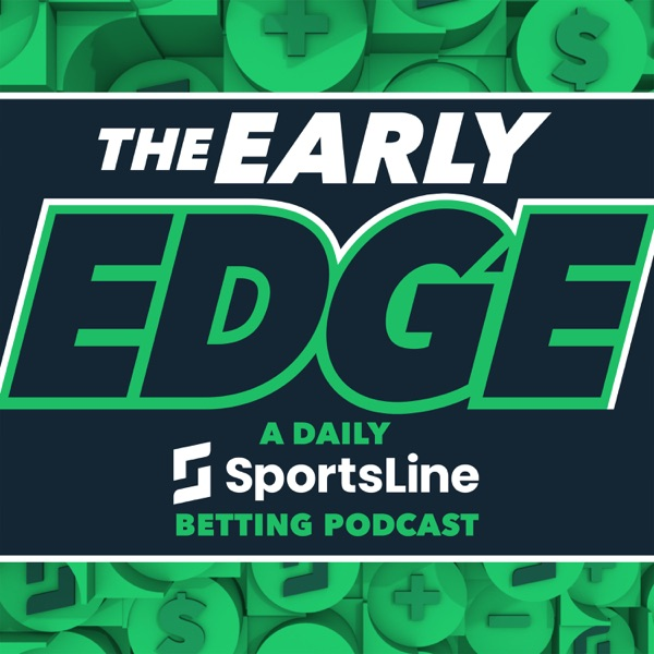 The Early Edge: A Daily SportsLine Betting Podcast
