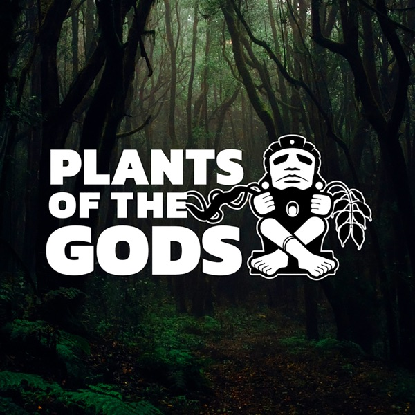 Plants of the Gods: Hallucinogens, Healing, Culture and Conservation podcast