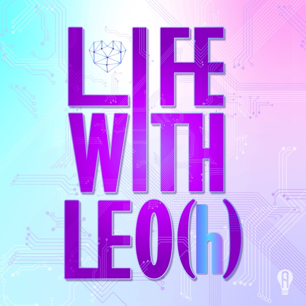 Life With LEO(h)