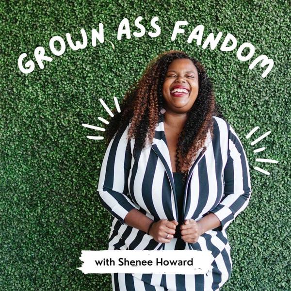 Grown Ass Fandom