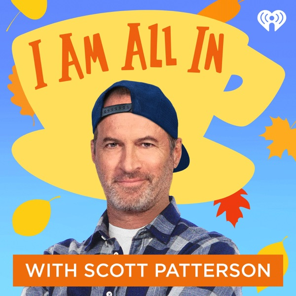 I Am All In with Scott Patterson