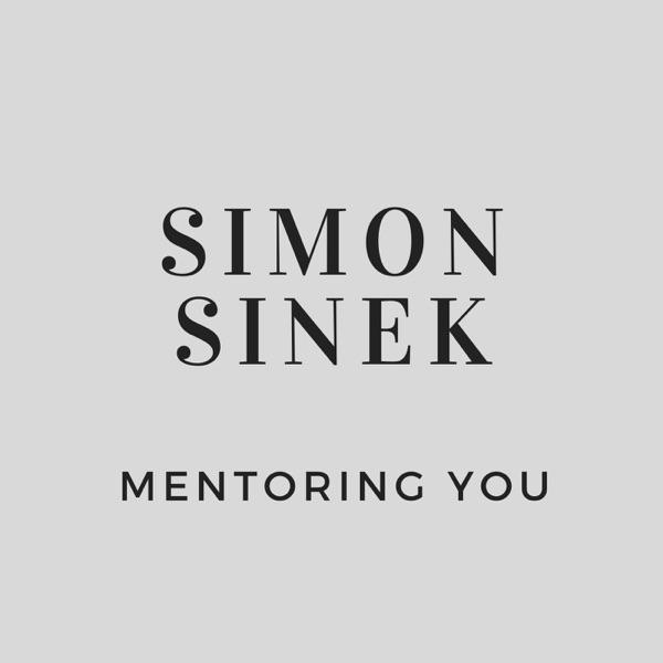 Simon Sinek Mentoring You