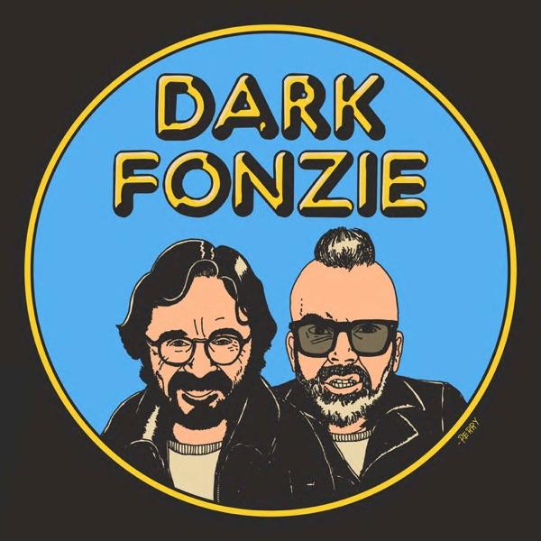 DARK FONZIE with Marc Maron & Dean Delray