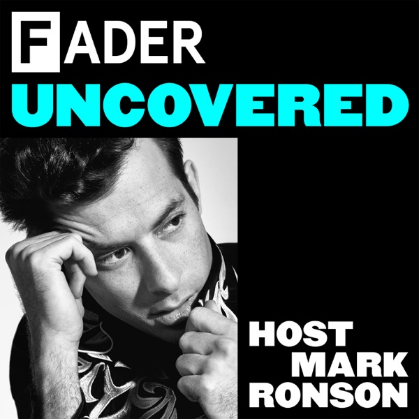 The FADER Uncovered Host Mark Ronson
