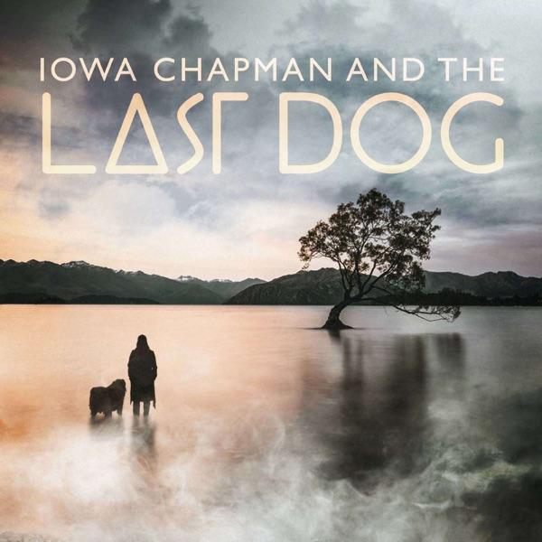 Iowa Chapman and The Last Dog