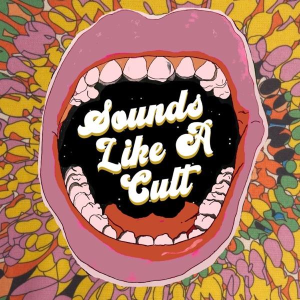 Sounds Like A Cult