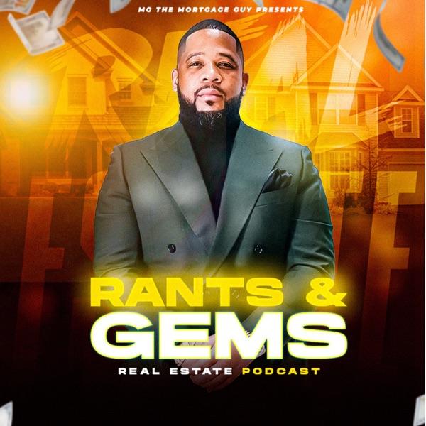 Rants & Gems Real Estate Podcast