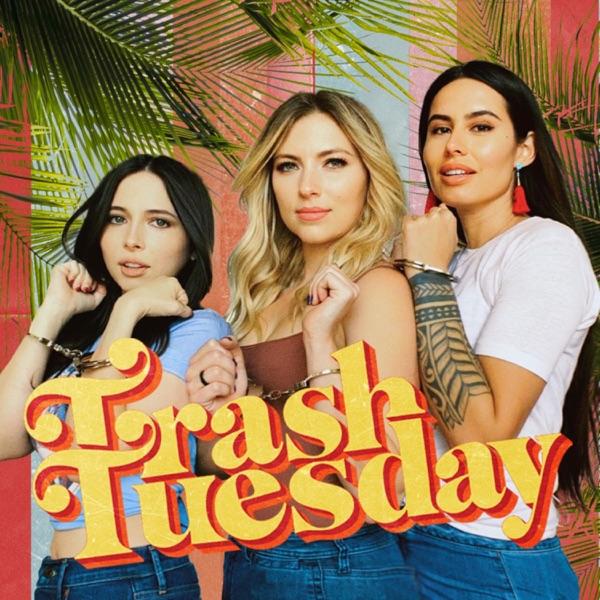 Trash Tuesday w/ Annie, & Esther, & Khalyla