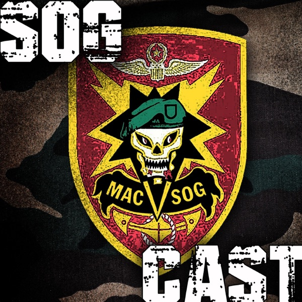 SOGCast: Untold Stories of MAC V SOG
