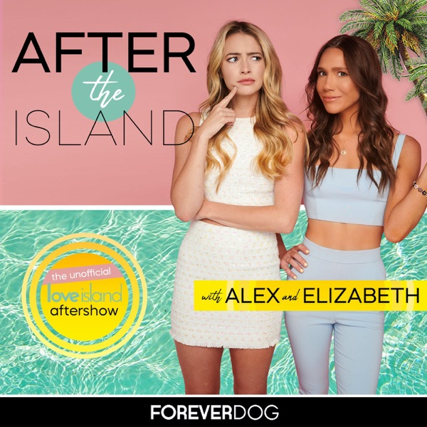 After The Island: A Love Island USA Aftershow with Alex & Elizabeth