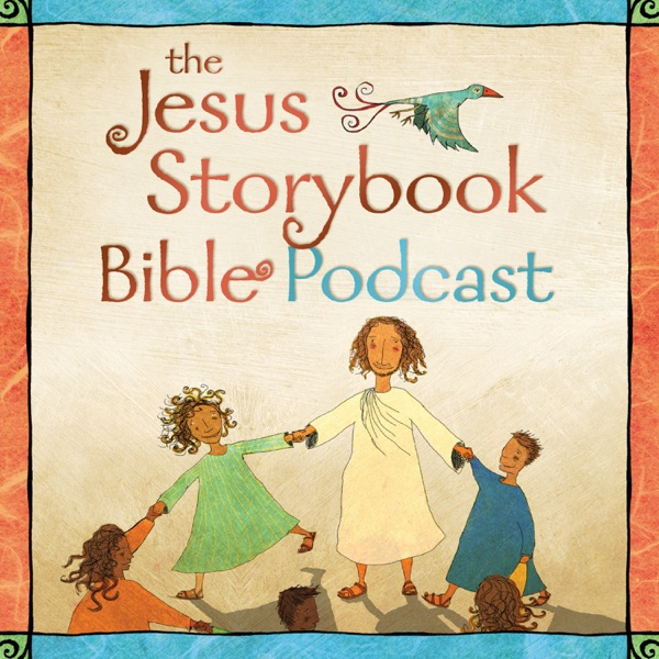 The Jesus Storybook Bible Podcast