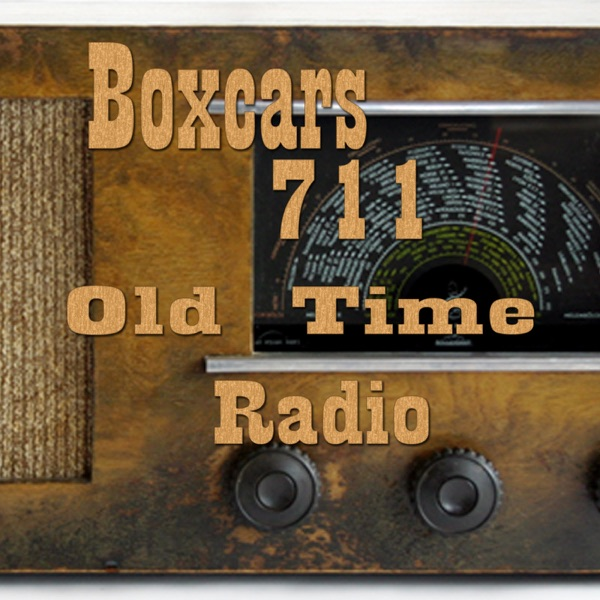 Boxcars711 Old Time Radio Podcast Republic