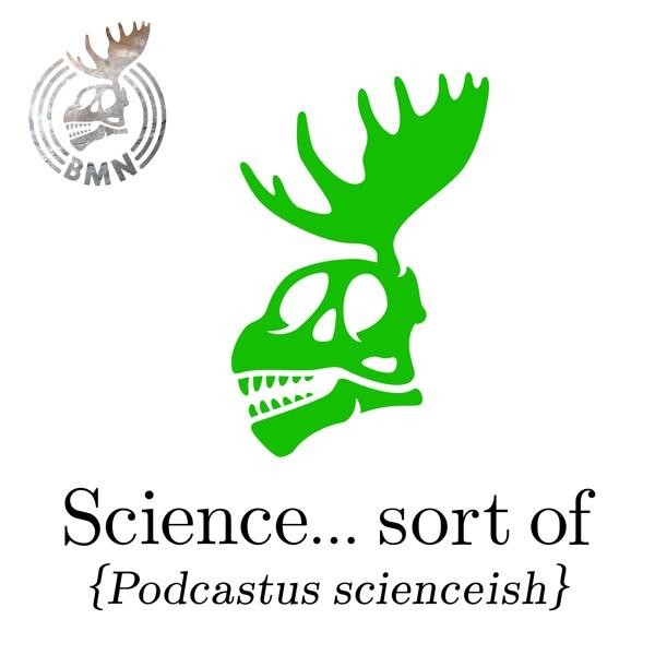 58fdfac8d37 Science... sort of Podcast Republic