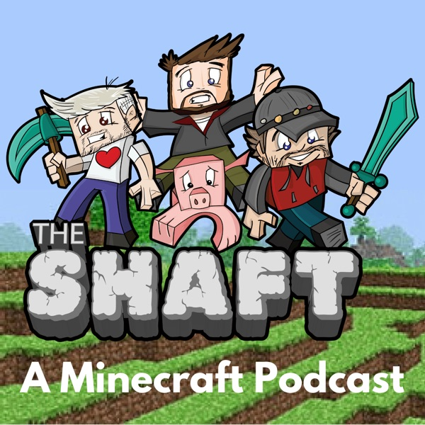The Shaft - A Minecraft Podcast