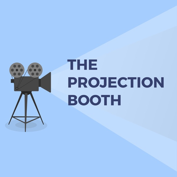 The Projection Booth Podcast Podcast Republic