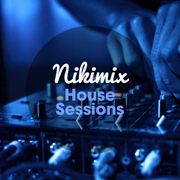 House Sessions by Nikimix