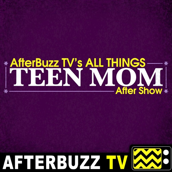 Teen Mom: Young & Pregnant Reviews and After Show