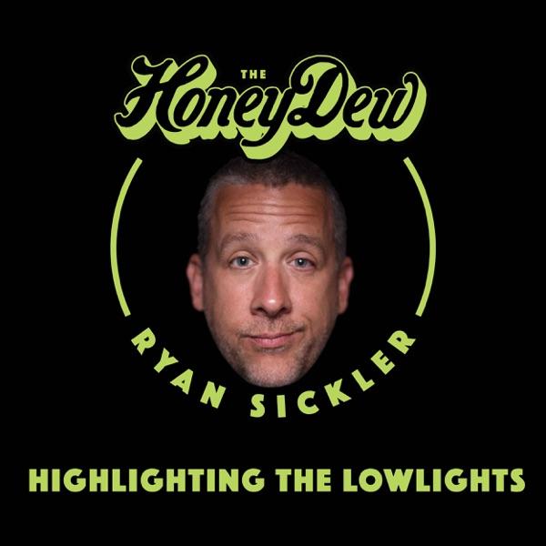 The HoneyDew with Ryan Sickler