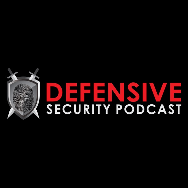 Defensive Security Podcast - Malware, Hacking, Cyber Security & Infosec