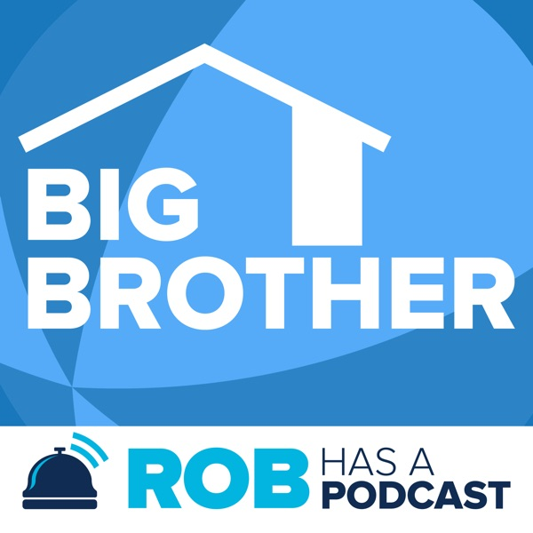 Big Brother Canada 7 & Big Brother 21 Recaps & Live Feed Updates from Rob Has a Podcast