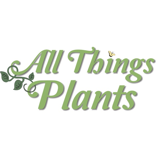 The All Things Plants Podcast