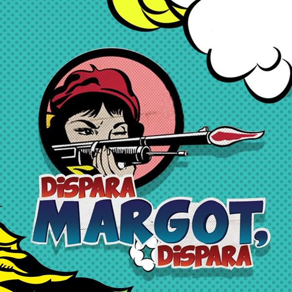 Dispara, Margot, dispara