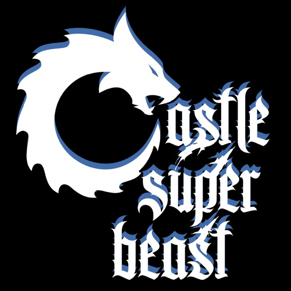 Castle Super Beast Podcast Republic