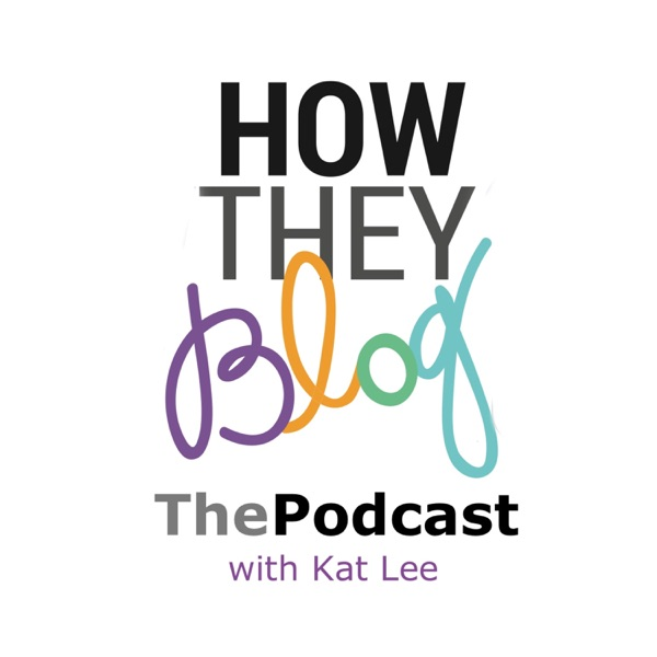 The How They Blog Podcast