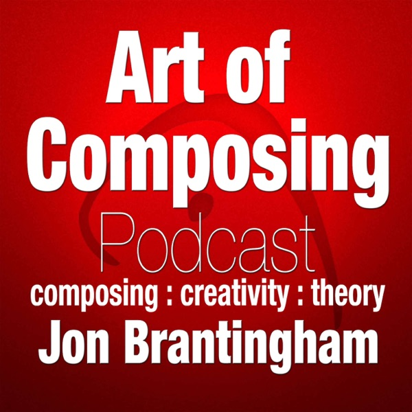 The Art of Composing Podcast: Music Composition | Music Theory | Creativity