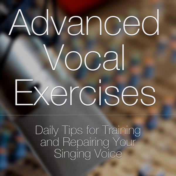 Advanced Vocal Exercises | Singing tips for training and repairing your singing voice | voice lessons, singing lessons, vocal